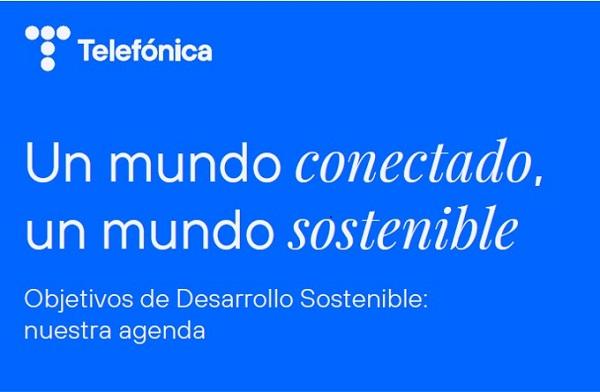 Telefónica presenta 'Un mundo sostenible, un mundo conectado', el Informe de su contribución a los ODS